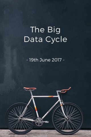 The Big Data Cycle - 19th June 2017 -