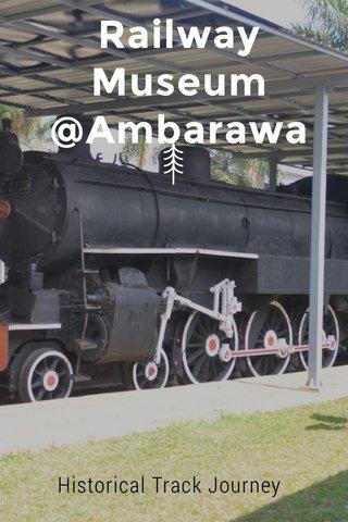 Railway Museum @Ambarawa Historical Track Journey