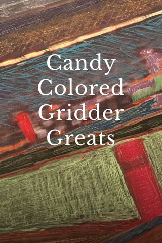 Candy Colored Gridder Greats