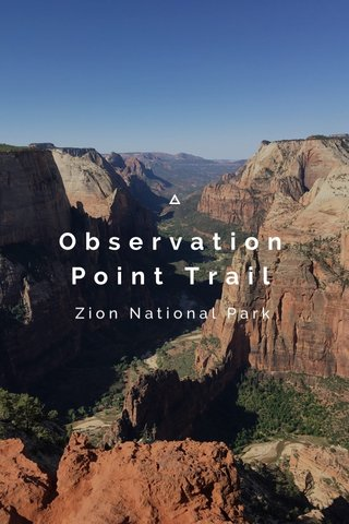 Observation Point Trail Zion National Park