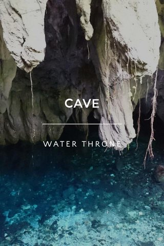 CAVE WATER THRONE