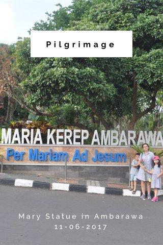 Pilgrimage Mary Statue in Ambarawa 11-06-2017