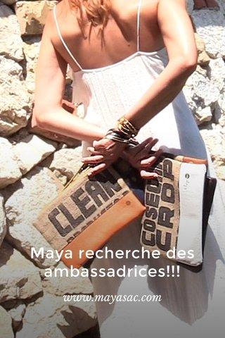 Maya recherche des ambassadrices!!! www.mayasac.com
