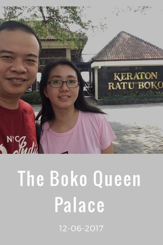 The Boko Queen Palace 12-06-2017