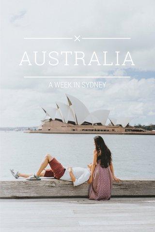 AUSTRALIA A WEEK IN SYDNEY
