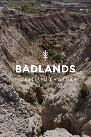 BADLANDS A JOURNEY UNLIKE ANY OTHER