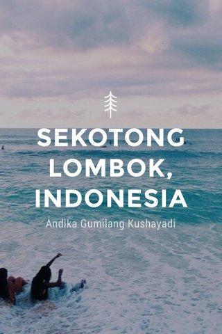 SEKOTONG LOMBOK, INDONESIA Andika Gumilang Kushayadi