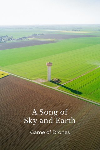 A Song of Sky and Earth Game of Drones