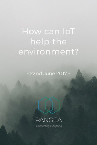 How can IoT help the environment? - 22nd June 2017 -