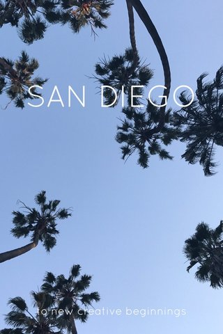 SAN DIEGO to new creative beginnings