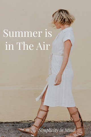Summer is in The Air |Simplicity in Mind|