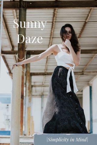 Sunny Daze |Simplicity in Mind|