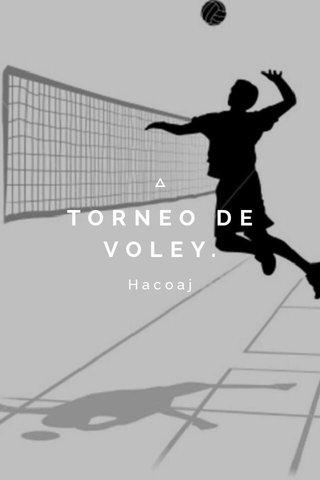 TORNEO DE VOLEY. Hacoaj