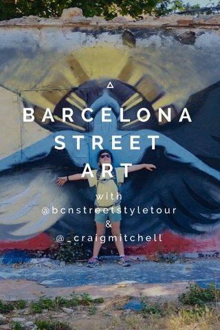 BARCELONA STREET ART with @bcnstreetstyletour & @_craigmitchell