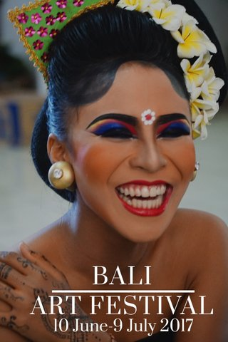 BALI ART FESTIVAL 10 June-9 July 2017