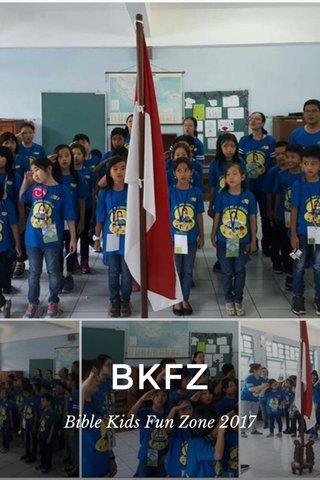 BKFZ Bible Kids Fun Zone 2017