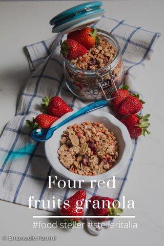 Four red fruits granola #food steller #stelleritalia