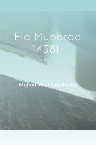 Eid Mubaraq 1438H Mohon Maaf lahir&batin