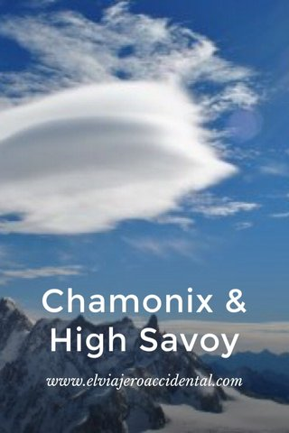 Chamonix & High Savoy www.elviajeroaccidental.com