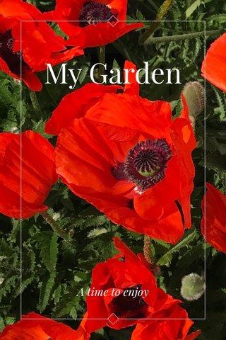 My Garden A time to enjoy