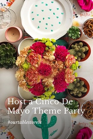 Host a Cinco De Mayo Theme Party #ourtablestoreis
