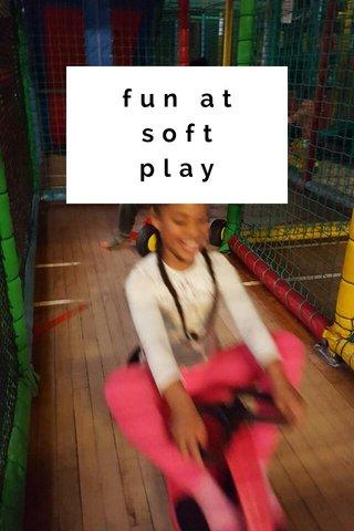 fun at soft play