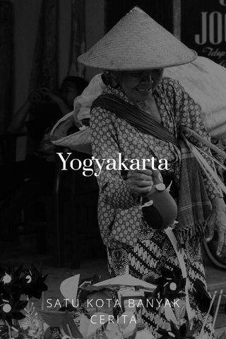 Yogyakarta SATU KOTA BANYAK CERITA