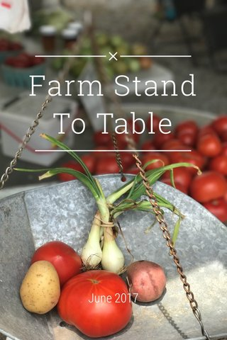 Farm Stand To Table June 2017