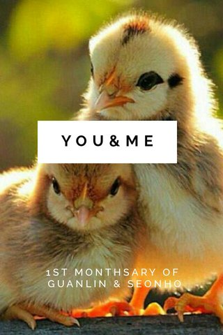 YOU&ME 1ST MONTHSARY OF GUANLIN & SEONHO