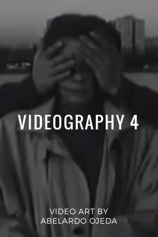 VIDEOGRAPHY 4 VIDEO ART BY ABELARDO OJEDA