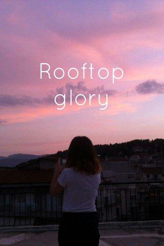 Rooftop glory