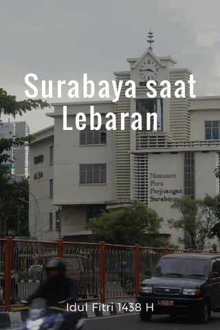 Surabaya saat Lebaran Idul Fitri 1438 H