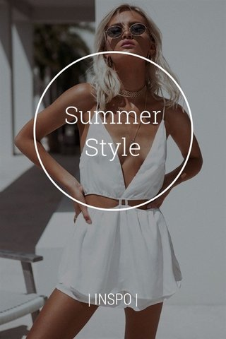Summer Style | INSPO |