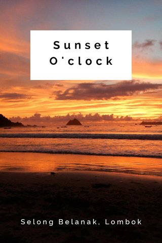 Sunset O'clock Selong Belanak, Lombok