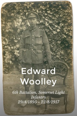 Edward Woolley 6th Battalion, Somerset Light Infantry 29/4/1895 - 22/8/1917