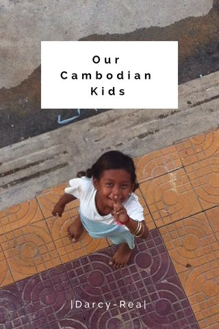 Our Cambodian Kids |Darcy-Rea|