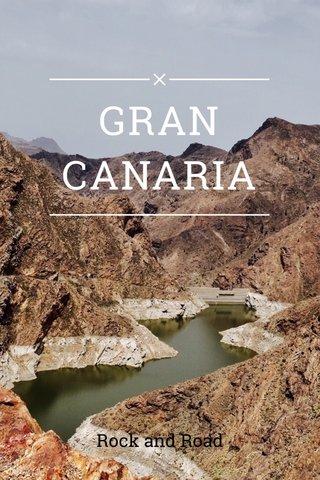 GRAN CANARIA Rock and Road