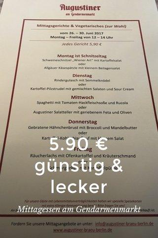 5.90 € günstig & lecker Mittagessen am Gendarmenmarkt