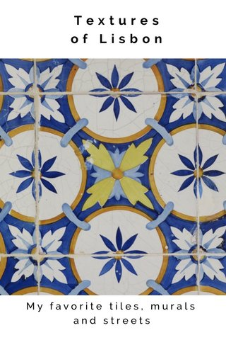 Textures of Lisbon My favorite tiles, murals and streets
