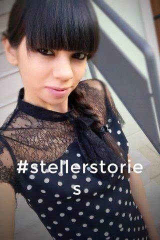 #stellerstories