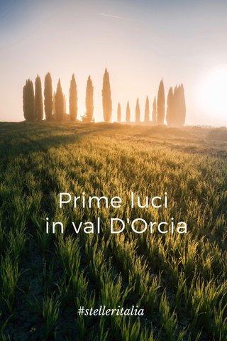 Prime luci in val D'Orcia #stelleritalia