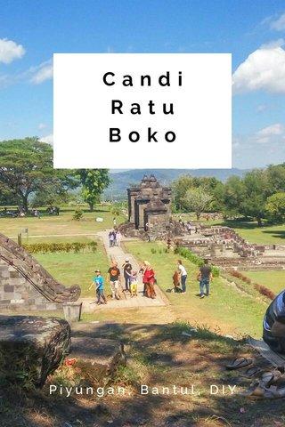 Candi Ratu Boko Piyungan, Bantul, DIY