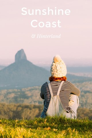 Sunshine Coast & Hinterland