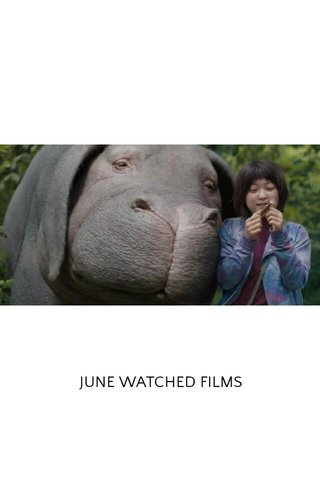 JUNE WATCHED FILMS