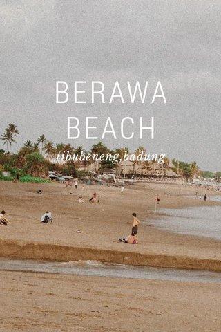 BERAWA BEACH tibubeneng,badung