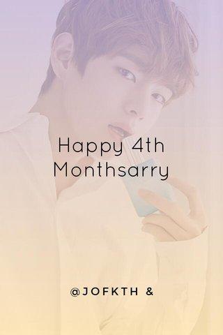 Happy 4th Monthsarry @JOFKTH & @JOFNEUL