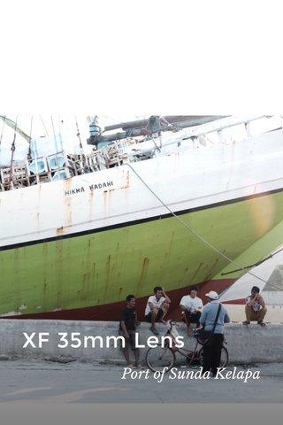 XF 35mm Lens Port of Sunda Kelapa