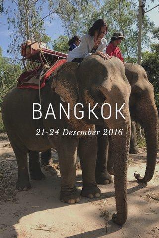 BANGKOK 21-24 Desember 2016