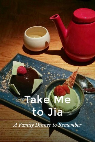 Take Me to Jia A Family Dinner to Remember