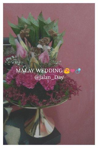 MALAY WEDDING 😍❤💍 @Jalan_Day